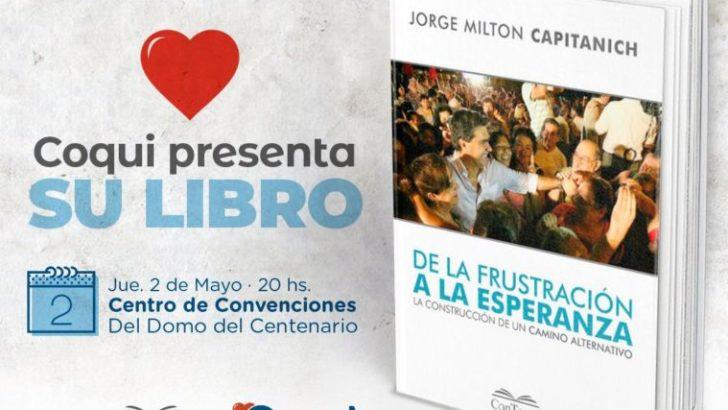 """""""De la frustración a la esperanza"""": Capitanich presentará este jueves su nuevo libro"""