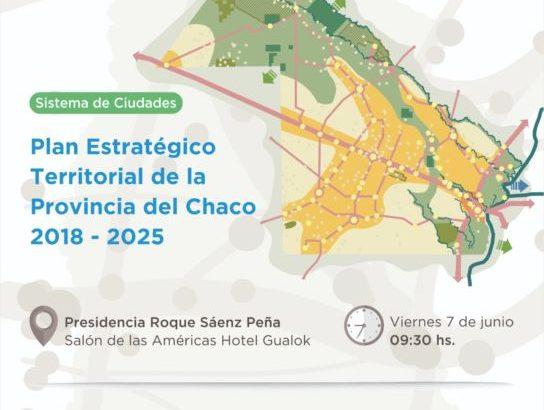 Sáenz Peña: se presenta este viernes el nuevo Plan Estratégico Territorial del Chaco