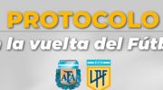 Se conoció el protocolo para la vuelta al fútbol de la mano de la LPF