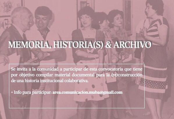 Se encuentra abierta la convocatoria Memoria, Historia(s) & Archivo del MUBA