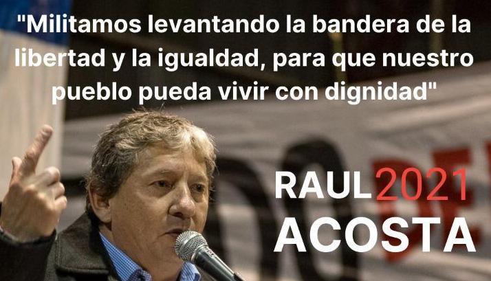 """Elecciones 2021: Raúl Acosta advirtió que es """"un militante, y donde me toque estar, estaré"""""""
