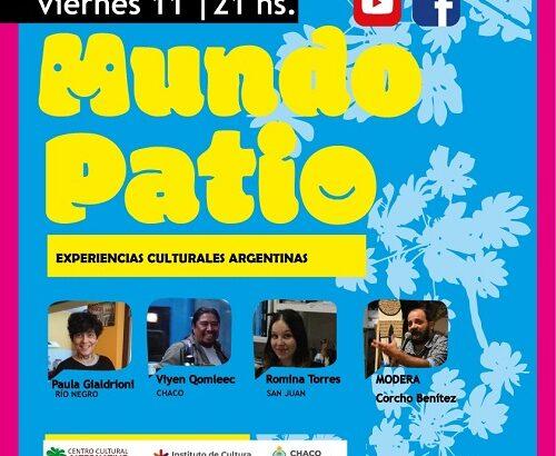 Mundo patio: experiencias culturales de San Juan, Chaco y Río Negro